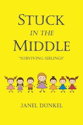 Stuck in the Middle: Surviving Siblings (Paperback)