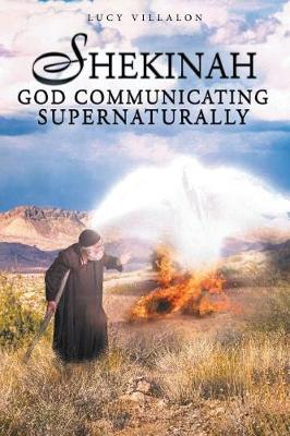 Shekinah God Communicating Supernaturally (Paperback)