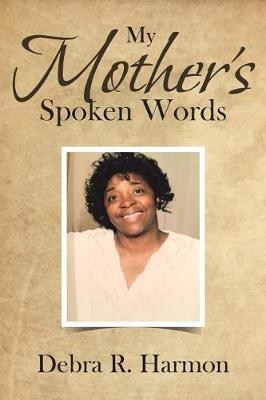 My Mother's Spoken Words (Paperback)