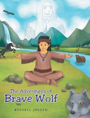 The Adventures of Brave Wolf (Hardback)