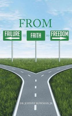 From Failure to Faith to Freedom (Paperback)