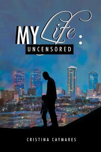 My Life: Uncensored (Paperback)