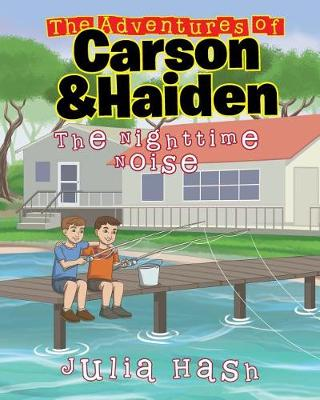 The Adventures of Carson and Haiden: The Nighttime Noise (Paperback)