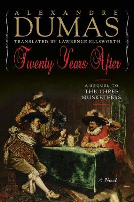 Twenty Years After: A Sequel to The Three Musketeers (Hardback)