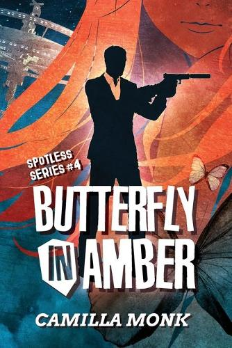 Butterfly in Amber - Spotless 4 (Paperback)