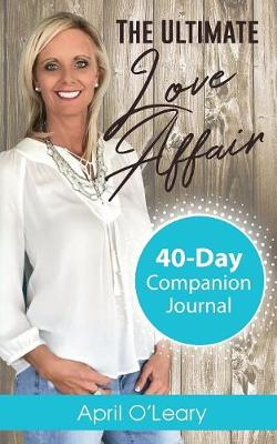 The Ultimate Love Affair: 40-Day Companion Journal (Paperback)