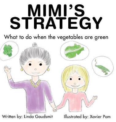 Mimi's STRATEGY: What to Do When the Vegetables Are Green (Hardback)