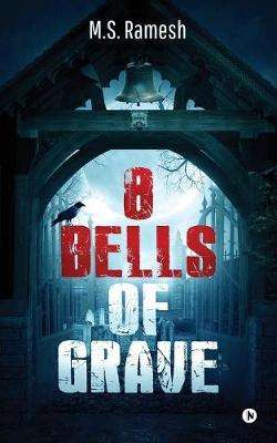 8 Bells of Grave: What If Each Secret Has Its Very Own Secrets Hidden (Paperback)