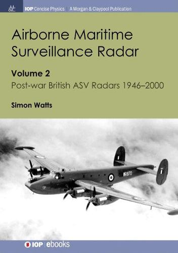 Airborne Maritime Surveillance Radar, Volume 2: Post-war British ASV Radars 1946-2000 (Paperback)