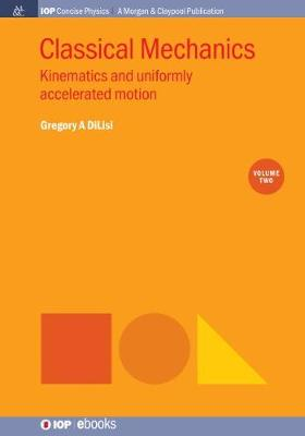 Classical Mechanics, Volume 2: Kinematics and Uniformly Accelerated Motion (Paperback)