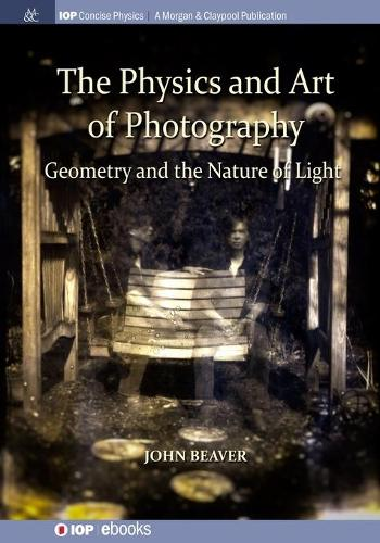 The Physics and Art of Photography, Volume 1: Geometry and the Nature of Light (Paperback)