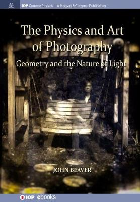 The Physics and Art of Photography, Volume 1: Geometry and the Nature of Light (Hardback)