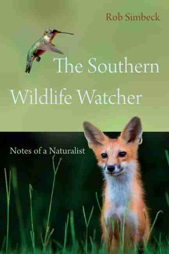 The Southern Wildlife Watcher: Notes of a Naturalist (Paperback)