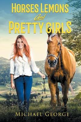 Horses Lemons and Pretty Girls (Paperback)