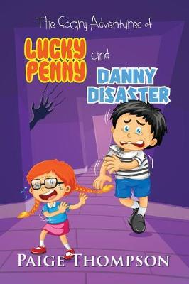 The Scary Adventures of Lucky Penny and Danny Disaster (Paperback)