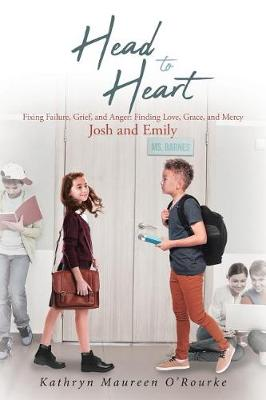 Head to Heart: Fixing Failure, Grief, and Anger: Finding Love, Grace, and Mercy: Josh and Emily (Paperback)