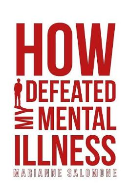 How I Defeated My Mental Illness (Paperback)