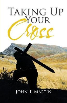 Taking Up Your Cross (Paperback)