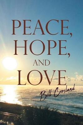 Peace, Hope, and Love (Paperback)