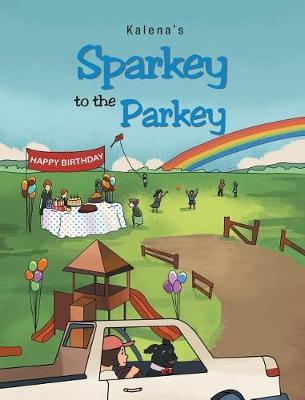 Sparkey to the Parkey (Hardback)