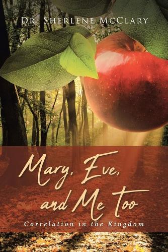 Mary, Eve, and Me Too: Correlation in the Kingdom (Paperback)