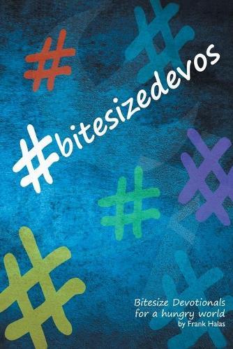 #BitesizeDevos: Bitesize Devotionals for a hungry world (Paperback)
