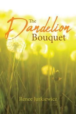 The Dandelion Bouquet (Paperback)