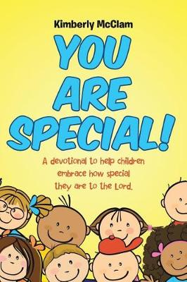 You Are Special!: A Devotional to Help Children Embrace How Special They Are to the Lord. (Paperback)
