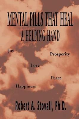Mental Pills That Heal a Helping Hand (Paperback)