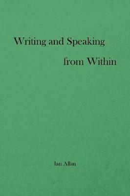 Writing and Speaking from Within (Paperback)
