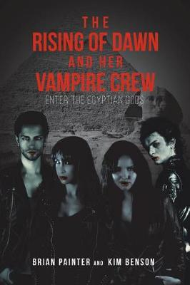 The Rising of Dawn and Her Vampire Crew: Enter the Egyptian Gods (Paperback)