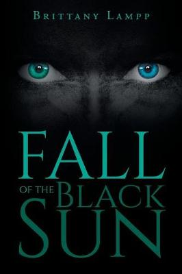 Fall of the Black Sun: Book One (Paperback)