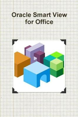 Oracle Smart View for Office (Paperback)