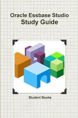 Oracle Essbase Studio Study Guide (Paperback)