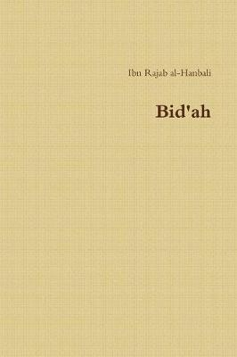 Bid'ah: Ibn Rajab Al-Hanbali (Paperback)