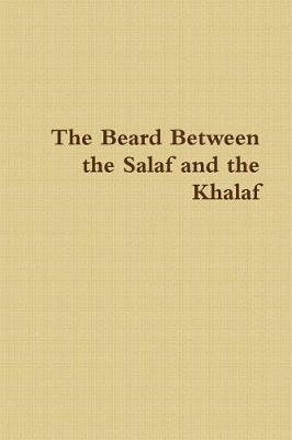 The Beard Between the Salaf and the Khalaf (Paperback)