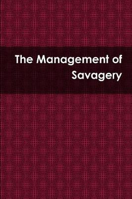 The Management of Savagery (Paperback)