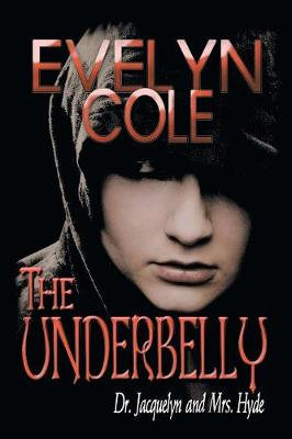 The Underbelly: Dr. Jacquelyn and Mrs. Hyde (Paperback)