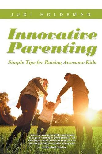 Innovative Parenting: Simple Tips for Raising Awesome Kids (Paperback)