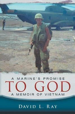 A Marine's Promise to God: A Memoir of Vietnam (Paperback)