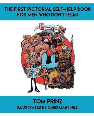 The First Pictorial Self-Help Book for Men Who Don't Read (Paperback)