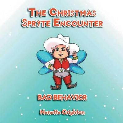 The Christmas Spryte Encounter: Bad Behavior (Paperback)