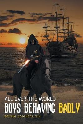 All Over the World Boys Behaving Badly (Paperback)