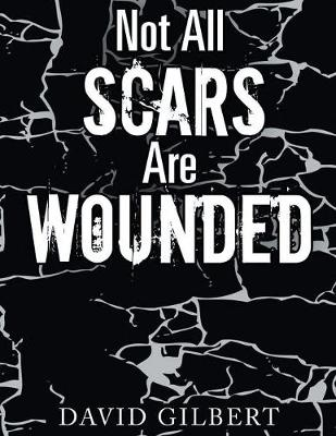 Not All Scars Are Wounded (Paperback)
