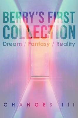 Berry's First Collection: Dream /Fantasy/ Reality (Paperback)