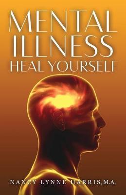 Mental Illness Heal Yourself (Paperback)
