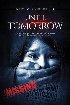 Until Tomorrow: I Will Love You Unconditionally Until There are No More Tomorrows (Paperback)