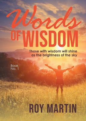 Words of Wisdom: Those with wisdom will shine as the brightness of the sky (Paperback)