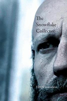 The Snowflake Collector - Eden Miniatures 3 (Paperback)