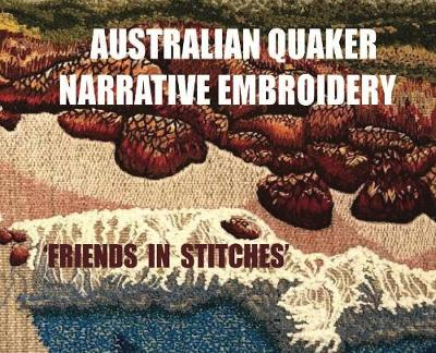 Australian Quaker Narrative Embroidery: ': 'friends in Stitches' - 978-1-64370-998-7 (Hardback)